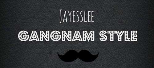 Jayesslee Gangnam Style